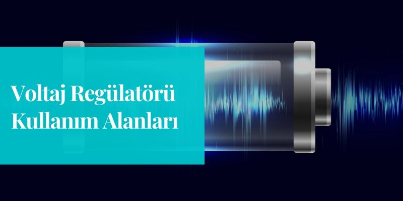 voltaj-regulatoru-kullanim-alanlari